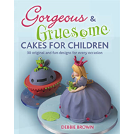 Gorgeous and Gruesome Cakes for Children (BOK)