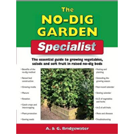 The No Dig Garden Specialist: The Essential Guide to Growing Vegetables, Salads and Soft Fruit in Ra (BOK)