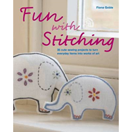Fun with Stitching: 35 Cute Sewing Projects to Turn Everyday Items into Works of Art (BOK)