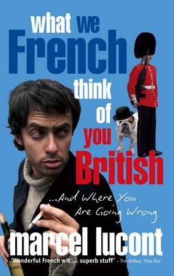 What We French Think of You British - and Where You are Goin (BOK)