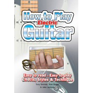 How to Play Electric Guitar: Easy to Read. Easy to Play. Effects, Styles & Technique. (BOK)