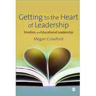 Getting to the Heart of Leadership: Emotion and Educational Leadership (BOK)