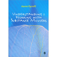 Understanding and Working with Substance Misusers (BOK)