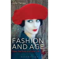 Fashion and Age: Dress, the Body and Later Life (BOK)