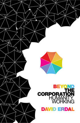 Beyond the Corporation: Humanity Working (BOK)