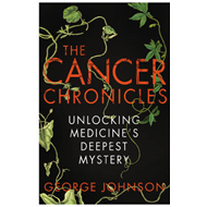 The Cancer Chronicles: Unlocking Medicine's Deepest Mystery (BOK)