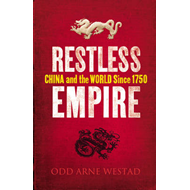 Restless Empire: China and the World Since 1750 (BOK)