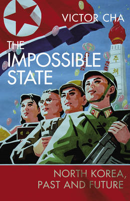 The Impossible State: North Korea, Past and Future (BOK)