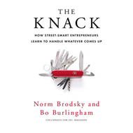 The Knack: How Street-smart Entrepreneurs Learn to Handle Whatever Comes Up (BOK)