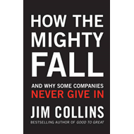 How the Mighty Fall: And Why Some Companies Never Give In (BOK)