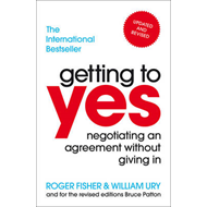 Getting To Yes: Negotiating An Agreement Without Giving In (BOK)