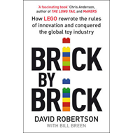 Brick by Brick: How LEGO Rewrote the Rules of Innovation and Conquered the Toy Industry (BOK)