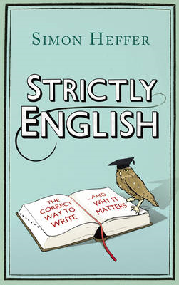 Strictly English: The Correct Way to Write... and Why it Matters (BOK)