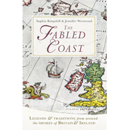 The Fabled Coast: Legends & Traditions from Around the Shores of Britain & Ireland (BOK)