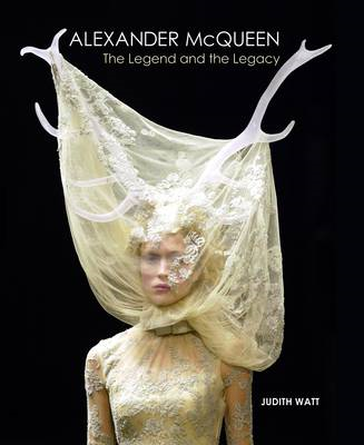 Alexander McQueen: The Legend and the Legacy (BOK)