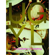 Ugly: The Aesthetics of Everything (BOK)