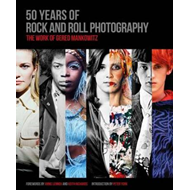 Gered Mankowitz: 50 Years of Rock and Roll Photography (BOK)