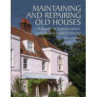 Maintaining and Repairing Old Houses: A Guide to Conservation, Sustainability and Economy (BOK)