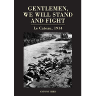 Gentlemen, We Will Stand and Fight: Le Cateau 1914 (BOK)