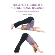 Yoga for Flexibility, Strength and Balance: A Practical Structured Guide (BOK)