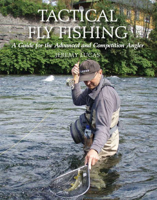 Tactical Fly Fishing: A Guide for the Advanced and Competition Angler (BOK)