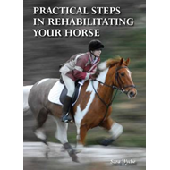 Practical Steps in Rehabilitating Your Horse (BOK)