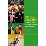 Sports Coaching: A Reference Guide for Students, Coaches and Competitors (BOK)