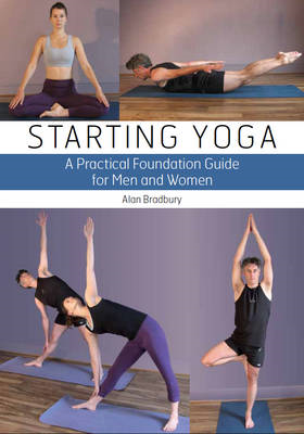 Starting Yoga: A Practical Foundation Guide for Men and Women (BOK)