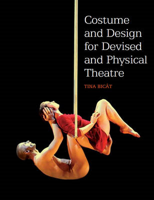 Costume and Design for Devised and Physical Theatre (BOK)