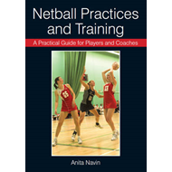 Practical Guide for Players and Coaches Netball Practices an (BOK)