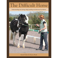 The Difficult Horse: Understanding and Solving Riding, Handling and Behavioural Problems (BOK)
