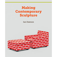 Making Contemporary Sculpture (BOK)