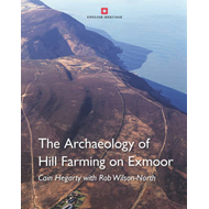 Archaeology of Hill Farming on Exmoor (BOK)
