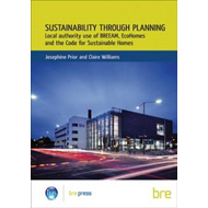 Sustainability Through Planning: Local Authority Use of BREEAM, EcoHomes and the Code for Sustainabl (BOK)