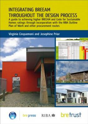 Integrating BREEAM Throughout the Design Process: A Guide to Achieving Higher BBREEAM and Code for S (BOK)