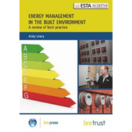 Energy Management in the Built Environment: A Review of Best Practice (BOK)