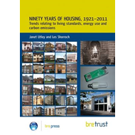 Ninety Years of Housing, 1921--2011: Trends Relating to Living Standards, Energy Use and Carbon Emis (BOK)