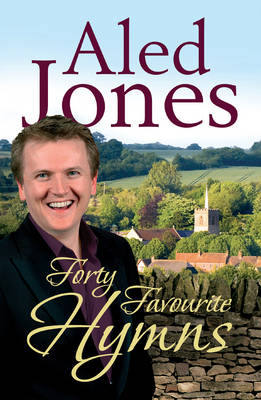 Aled Jones' Forty Favourite Hymns (BOK)