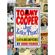 Tommy Cooper 'jus' Like That!': A Life in Jokes and Pictures (BOK)
