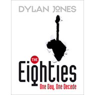 The Eighties: One Day, One Decade (BOK)