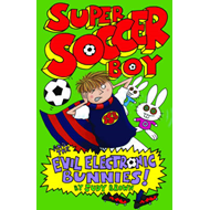 Super Soccer Boy and the Evil Electronic Bunnies (BOK)