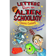 Letters from an Alien Schoolboy: Cosmic Custard (BOK)