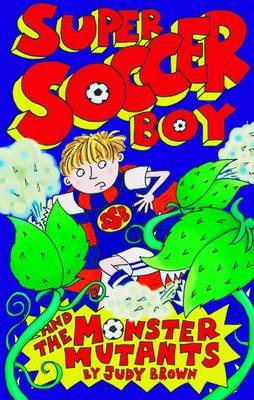 Super Soccer Boy and the Monster Mutants (BOK)