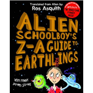 Alien Schoolboy's Z-A Guide to Earthlings (BOK)