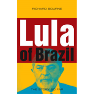 Lula of Brazil: The Story So Far (BOK)