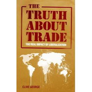 The Truth About Trade: The Real Impact of Liberalization (BOK)