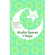 Muslim Spaces of Hope: Geographies of Possibility in Britain and the West (BOK)