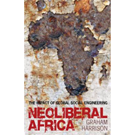 Neoliberal Africa: The Impact of Global Social Engineering (BOK)