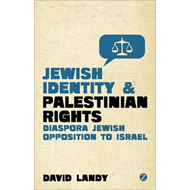 Jewish Identity and Palestinian Rights: Diaspora Jewish Opposition to Israel (BOK)