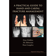 A Practical Guide to Hand and Carpal Fracture Management (BOK)